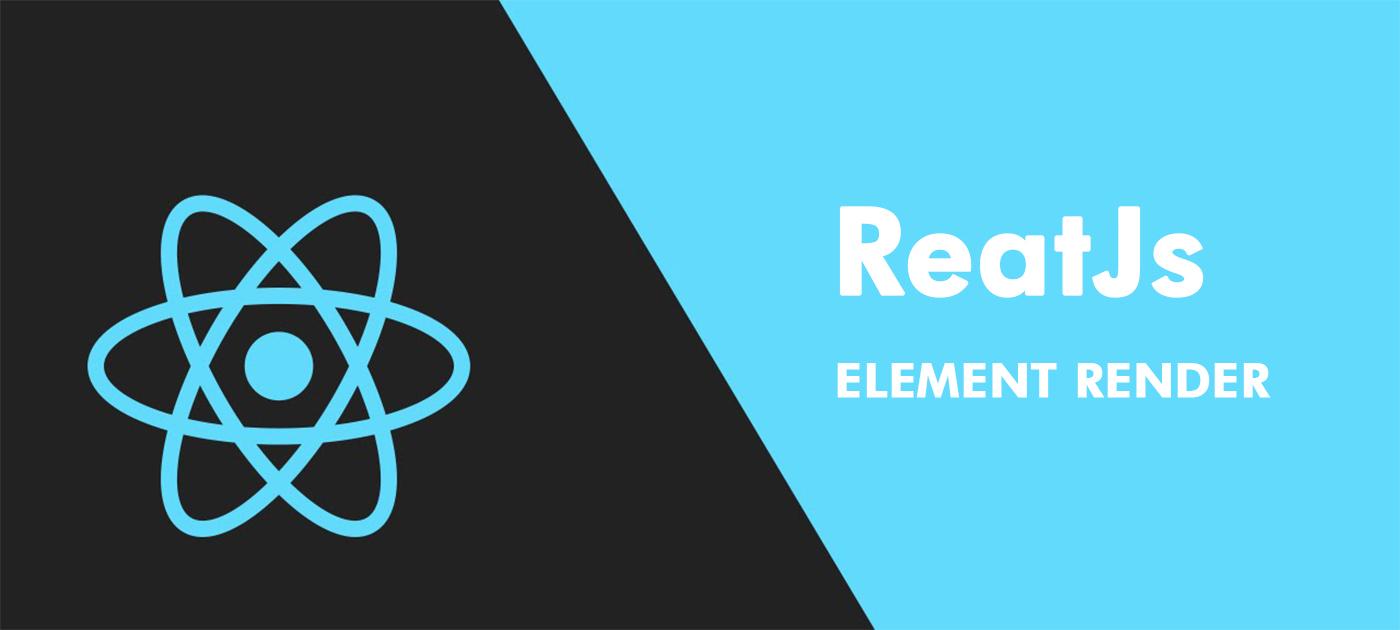 React Js – Element Render