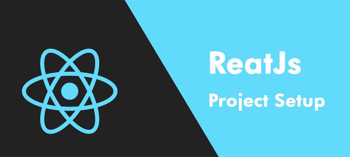 ReactJs Project Setup